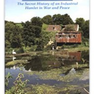 Avoncliff - The Secret History of an Industrial Hamlet in War and Peace